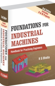 Foundations for Industrial Machines - Handbook for Practising Engineers